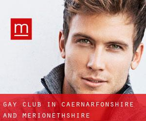 Gay Club in Caernarfonshire and Merionethshire